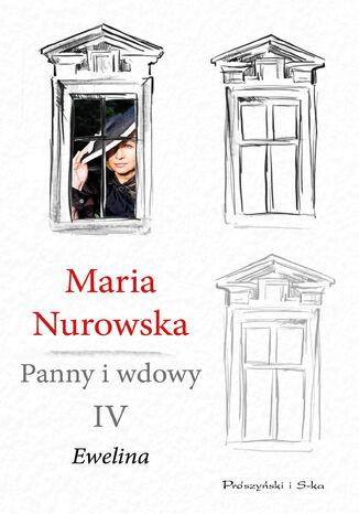 Okładka książki Panny i wdowy. Tom 4. Ewelina