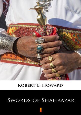 Okładka książki Swords of Shahrazar