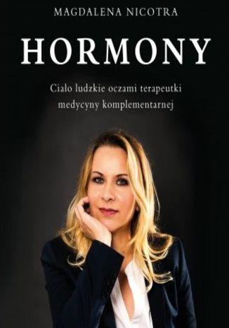 Okładka książki  Hormony Ciało ludzkie oczami terapeutki medycyny komplementarnej