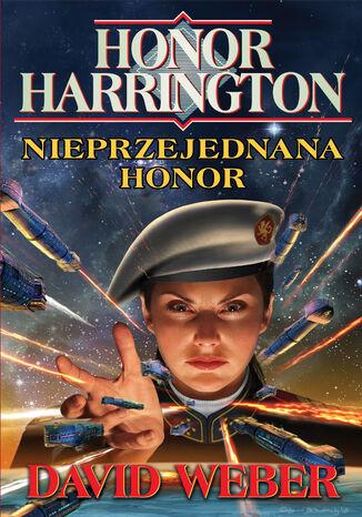 Okładka książki Honor Harrington. Nieprzejednana Honor