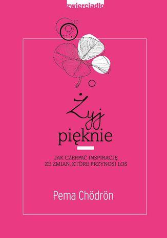 Okładka książki Żyj pięknie