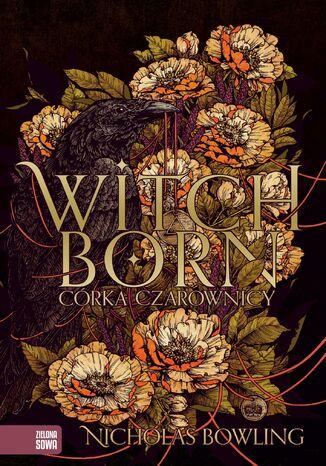 Okładka książki Witchborn. Córka czarownicy