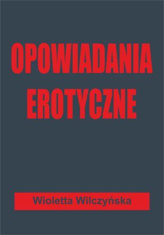 Okładka książki/ebooka Opowiadania erotyczne
