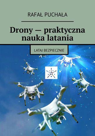 Okładka książki/ebooka Drony-- praktyczna nauka latania