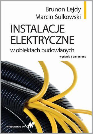 Okładka książki/ebooka Instalacje elektryczne w obiektach budowlanych