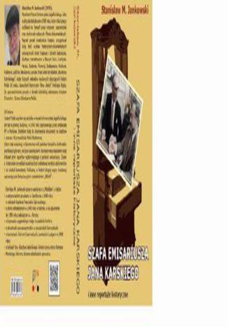 Okładka książki Szafa emisariusza Jana Karskiego i inne reportaże historyczne