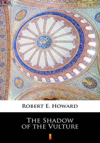 Okładka książki/ebooka The Shadow of the Vulture