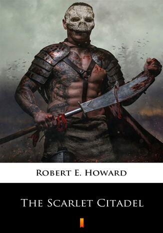 Okładka książki/ebooka The Scarlet Citadel