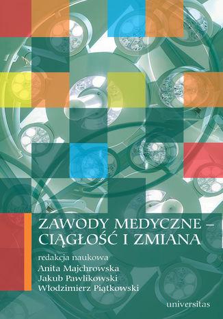 Okładka książki/ebooka Zawody medyczne - ciągłość i zmiana