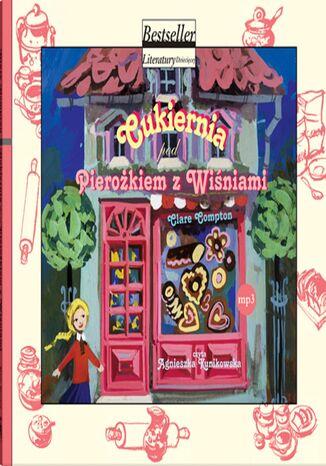 Okładka książki/ebooka Cukiernia pod Pierożkiem z Wiśniami