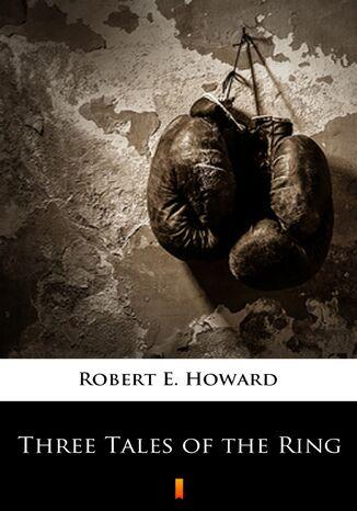 Okładka książki/ebooka Three Tales of the Ring