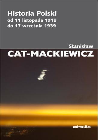 Okładka książki Historia Polski od 11 listopada 1918 do 17 września 1939