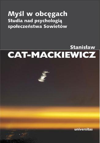Okładka książki Myśl w obcęgach. Studia nad psychologią społeczeństwa Sowietów