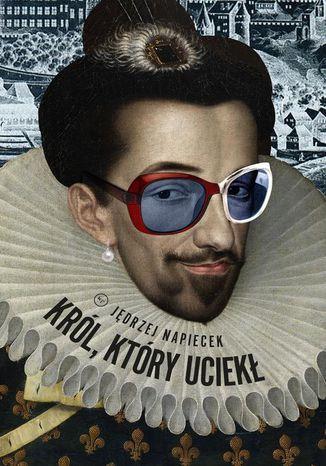 Okładka książki/ebooka Król, który uciekł