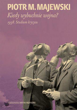 Okładka książki/ebooka Kiedy wybuchnie wojna