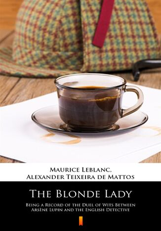Okładka książki/ebooka The Blonde Lady. Being a Record of the Duel of Wits Between Arsne Lupin and the English Detective