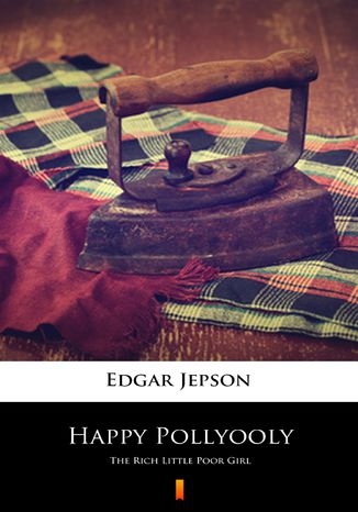Okładka książki Happy Pollyooly. The Rich Little Poor Girl