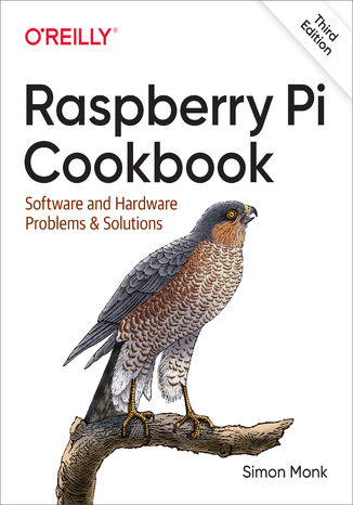 Okładka książki Raspberry Pi Cookbook. Software and Hardware Problems and Solutions. 3rd Edition