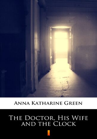 Ebook The Doctor, His Wife and the Clock