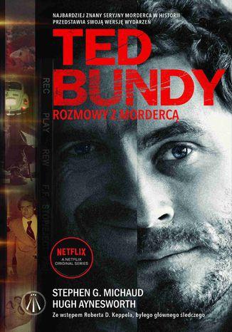 Okładka książki Ted Bundy. Rozmowy z mordercą