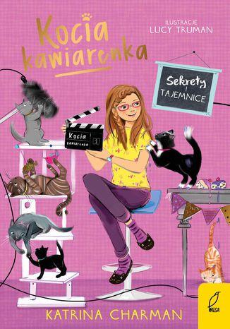 Okładka książki Kocia kawiarenka. Sekrety i tajemnice. Tom 4