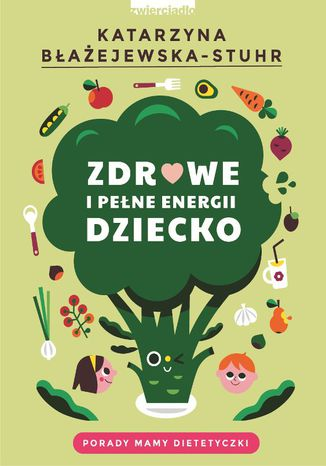 Okładka książki/ebooka Zdrowe i pełne energii dziecko