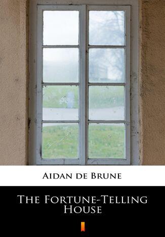 Okładka książki The Fortune-Telling House