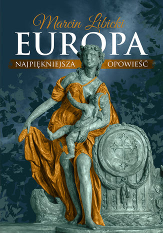 Okładka książki Europa. Najpiękniejsza opowieść