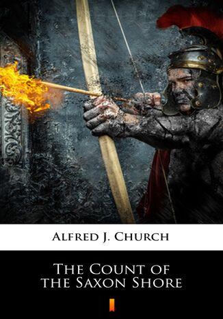Okładka książki/ebooka The Count of the Saxon Shore