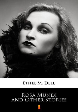 Okładka książki Rosa Mundi and Other Stories