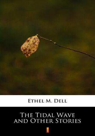 Okładka książki/ebooka The Tidal Wave and Other Stories