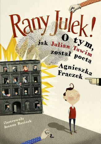 Okładka książki/ebooka RANY JULEK! O tym, jak Julian Tuwim został poetą