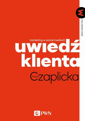 Okładka książki Uwiedź klienta. Marketing w social mediach