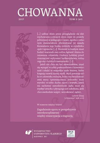 Okładka książki/ebooka 'Chowanna' 2017. T. 2 (49): Zagadnienie oporu w perspektywie interdyscyplinarnej - między emancypacją a stagnacją