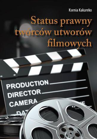 Okładka książki Status prawny twórców utworów filmowych