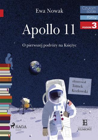 Okładka książki Apollo 11 - O pierwszym lądowaniu na Księżycu
