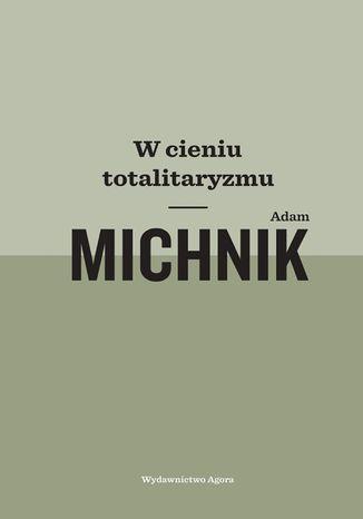 Okładka książki/ebooka W cieniu totalitaryzmu
