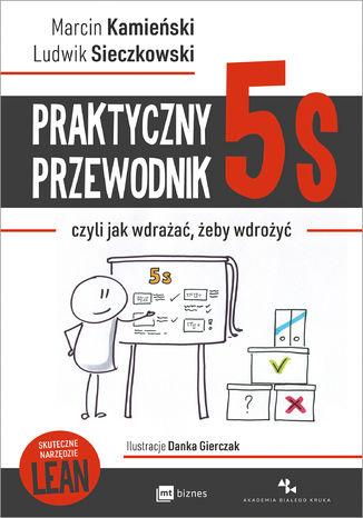 Okładka książki/ebooka Praktyczny przewodnik 5S, czyli jak wdrażać, żeby wdrożyć