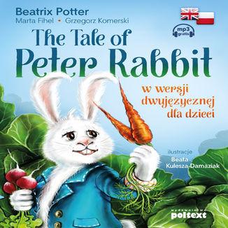 Okładka książki The Tale of Peter Rabbit w wersji dwujęzycznej dla dzieci