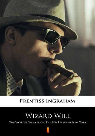 Okładka książki Wizard Will. The Wonder Worker