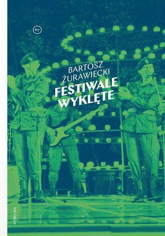 Okładka książki Festiwale wyklęte