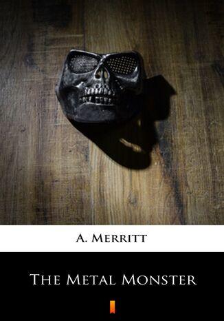 Okładka książki The Metal Monster