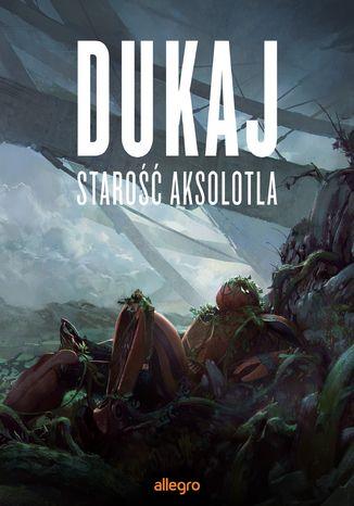 Okładka książki/ebooka Starość aksolotla