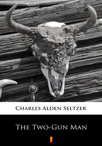 Okładka książki The Two-Gun Man