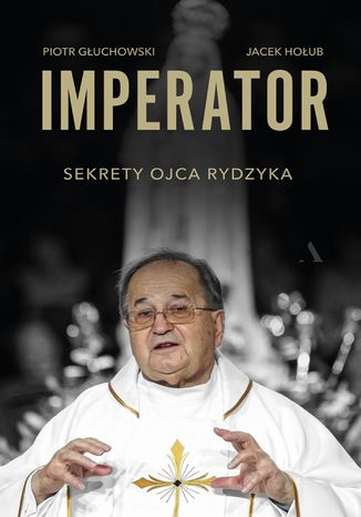 Okładka książki/ebooka Imperator. Sekrety ojca Rydzyka