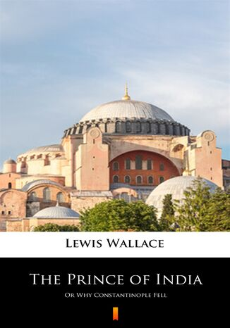 Ebook The Prince of India. Or Why Constantinople Fell