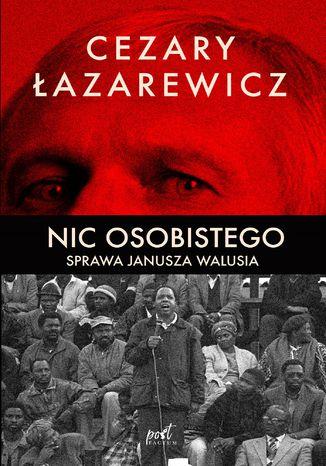 Okładka książki Nic osobistego. Sprawa Janusza Walusia
