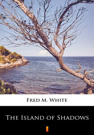 Okładka książki The Island of Shadows