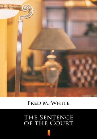 Okładka książki/ebooka The Sentence of the Court