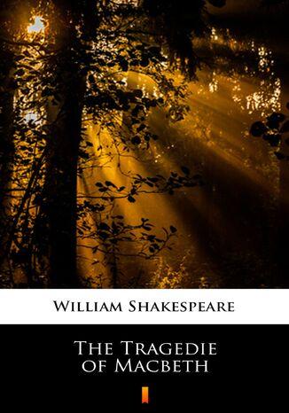Okładka książki The Tragedie of Macbeth